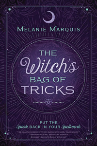 The Witch's Bag of Tricks BY MELANIE MARQUIS