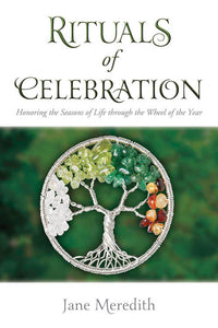 Rituals of Celebration  BY JANE MEREDITH