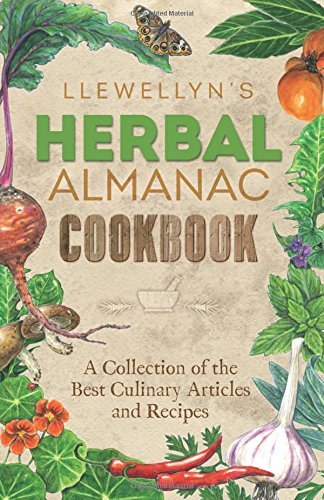 LLEWELLYN'S HERBAL ALMANAC COOKBOOK: A Collection Of The Best Culinary Articles & Recipes