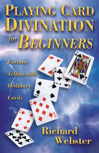 Playing Card Divination for Beginners  BY RICHARD WEBSTER