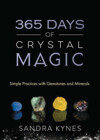 365 Days of Crystal Magic  BY SANDRA KYNES
