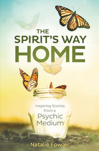 The Spirit's Way Home BY NATALIE FOWLER