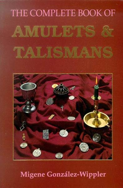 COMPLETE BOOK OF AMULETS AND TALISMANS by  Gonzalez-Wippler, Migene