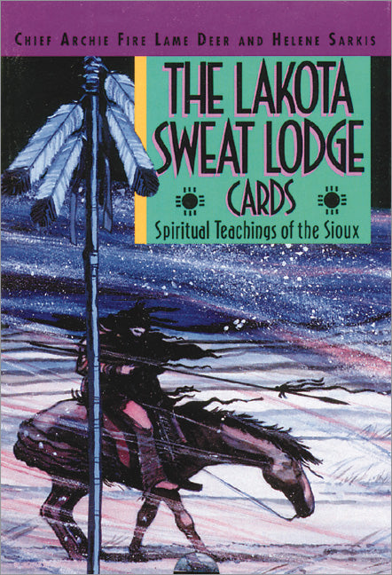 The Lakota Sweat Lodge Cards Spiritual Teachings of the Sioux  By  Chief Archie Fire Lame Deer By Helene Sarkis