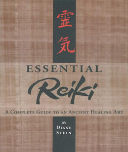ESSENTIAL REIKI: A Complete Guide To An Ancient Healing Art  by  Stein, Diane