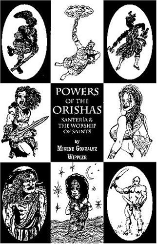 POWERS OF THE ORISHAS: Santeria And The Worship Of Saints by  Gonzalez-Wippler, Migene