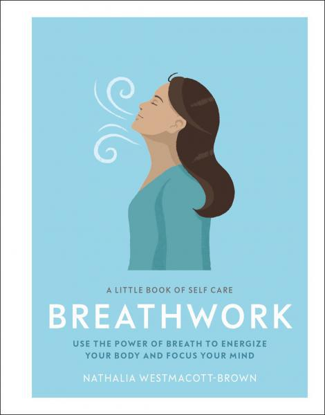 LITTLE BOOK OF SELF CARE: Breathwork (H) by  Westmacott-Brown, Nathalia