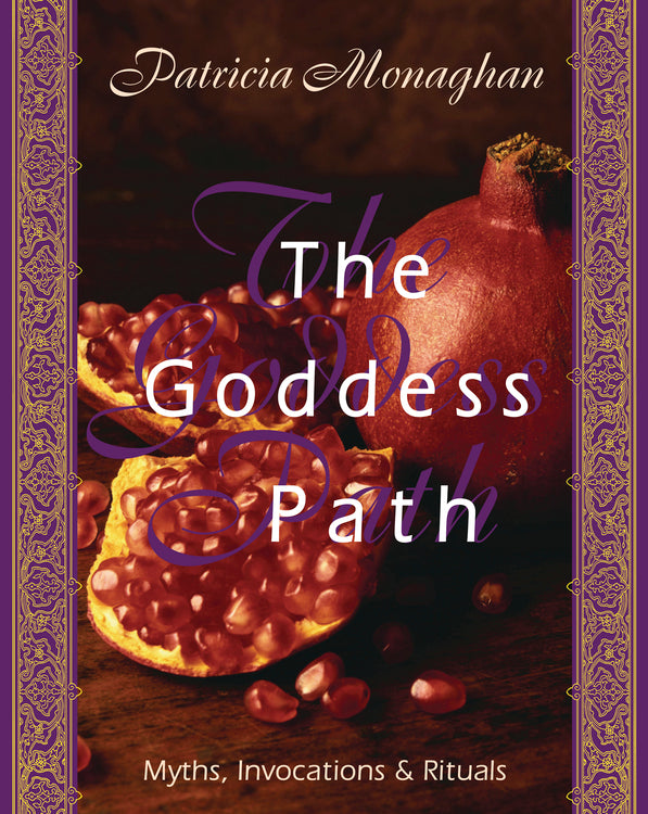 The Goddess Path  BY PATRICIA MONAGHAN