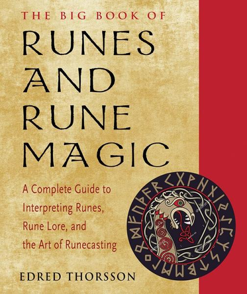 BIG BOOK OF RUNES AND RUNE MAGIC: A Complete Guide To Interpreting Runes, Rune Lore & The Art Of Runecasting  by  Thorsson, Edred