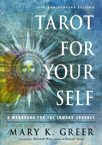 TAROT FOR YOUR SELF: A Workbook For The Inward Journey--35th Anniversary Edition by  Greer, Mary K