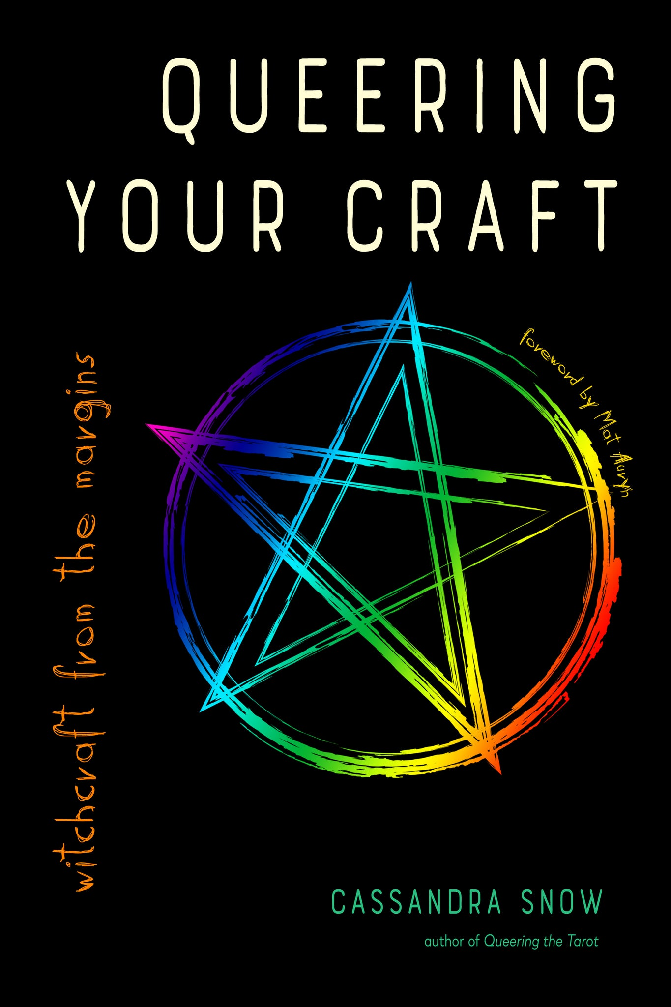 Queering Your Craft Witchcraft from the Margins Cassandra Snow