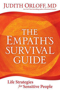 EMPATH'S SURVIVAL GUIDE: Life Strategies For Sensitive People by  Orloff, Judith