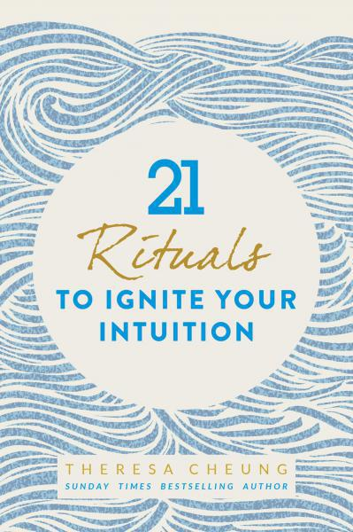21 RITUALS TO IGNITE YOUR INTUITION by  Cheung, Theresa