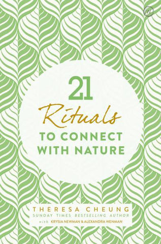 21 RITUALS TO CONNECT WITH NATURE by  Cheung, Theresa