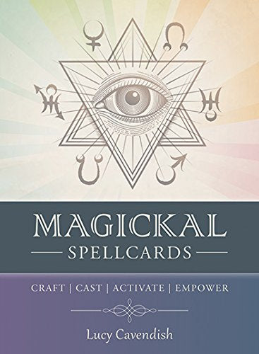 MAGICKAL SPELLCARDS: Craft-Cast-Activate-Empower (45 cards,142-page guidebook in hardcover box) by  Cavendish, Lucy