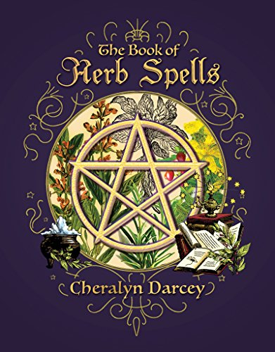 BOOK OF HERB SPELLS  by  Darcey, Cheralyn