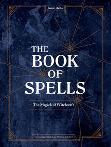BOOK OF SPELLS: The Magick Of Witchcraft  by  Della, Jamie