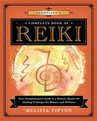 Llewellyn's Complete Book of Reiki BY MELISSA TIPTON