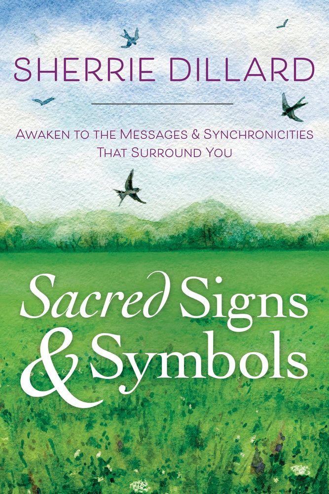 Sacred Signs & Symbols BY SHERRIE DILLARD