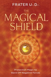 The Magical Shield  BY FRATER U.:D.: