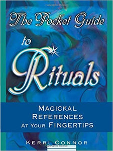 POCKET GUIDE TO RITUALS: Magickal References At Your Fingertips by  Connor, Kerri