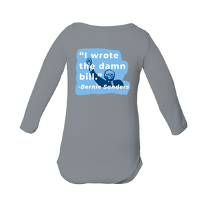 """I Wrote The Damn Bill"" Infant Long Sleeve Onesie-plussizefor"