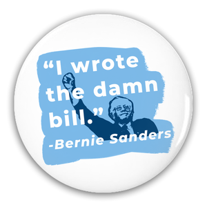 """I Wrote The Damn Bill"" Pin-Back Buttons-plussizefor"