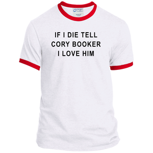 """If I Die, Tell Cory Booker I Love Him"" Classic Fit Ringer T-Shirt-T-Shirts-plussizefor"