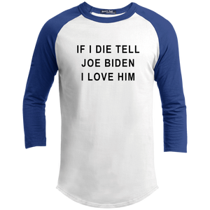 """If I Die, Tell Joe Biden I Love Him"" Classic Fit 3/4 Sleeve Colorblock T-Shirt-T-Shirts-plussizefor"