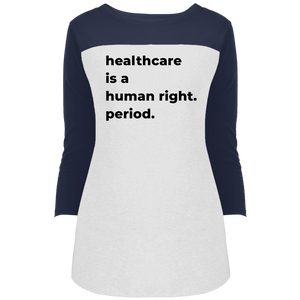 Healthcare Is A Human Right Fitted 3/4 Sleeve Colorblock Long Length T-Shirt-T-Shirts-plussizefor