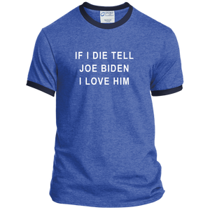 """If I Die, Tell Joe Biden I Love Him"" Classic Fit Ringer T-Shirt-T-Shirts-plussizefor"
