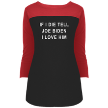 "Load image into Gallery viewer, ""If I Die, Tell Joe Biden I Love Him"" Fitted 3/4 Sleeve Colorblock Long Length T-Shirt-T-Shirts-plussizefor"