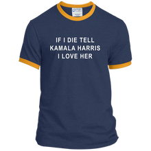 "Load image into Gallery viewer, ""If I Die, Tell Kamala Harris I Love Her"" Classic Fit Ringer T-Shirt-T-Shirts-plussizefor"