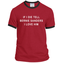 "Load image into Gallery viewer, ""If I Die, Tell Bernie Sanders I Love Him"" Classic Fit Ringer T-Shirt-T-Shirts-plussizefor"