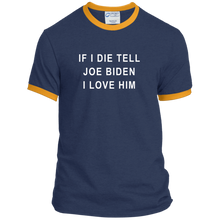 "Load image into Gallery viewer, ""If I Die, Tell Joe Biden I Love Him"" Classic Fit Ringer T-Shirt-T-Shirts-plussizefor"