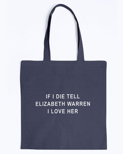 """If I Die, Tell Elizabeth Warren I Love Her"" Canvas Tote-Accessories-plussizefor"
