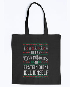 Merry Christmas and Epstein Didn't Kill Himself Canvas Tote