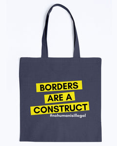 Borders Are A Construct Canvas Tote