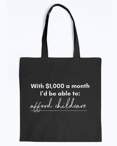 Afford Childcare with Universal Basic Income Canvas Tote