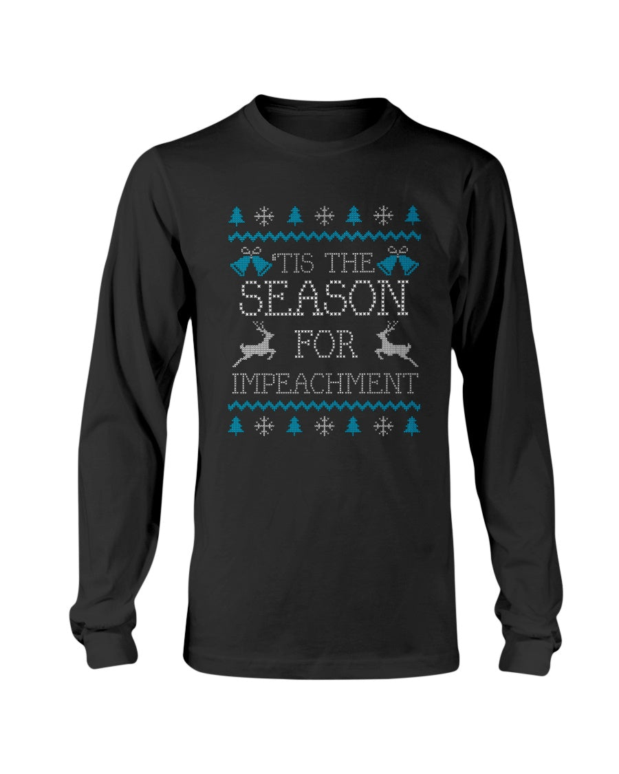 'Tis the Season for Impeachment Classic Fit Long Sleeve T-Shirt