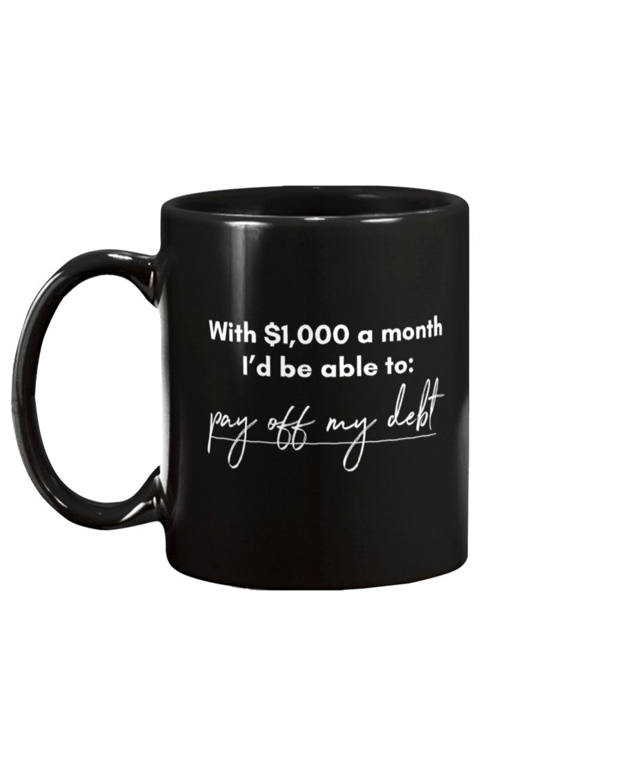 Pay Off My Debt with Universal Basic Income Extra Large Black Mug