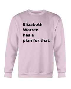 Elizabeth Warren Has A Plan For That Classic Fit Crewneck Sweatshirt-Sweatshirts-plussizefor