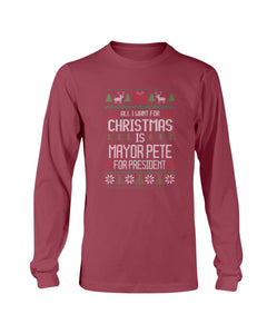 All I Want For Christmas Is Pete Buttigieg for President Classic Fit Long Sleeve T-Shirt