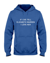 "Load image into Gallery viewer, ""If I Die, Tell Elizabeth Warren I Love Her"" Classic Fit Pullover Hooded Sweatshirt-Sweatshirts-plussizefor"