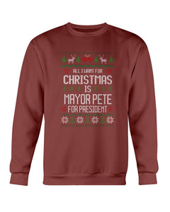 All I Want For Christmas Is Pete Buttigieg for President Classic Fit Crewneck Sweatshirt