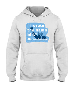 """I Wrote The Damn Bill"" Classic Fit Pullover Hooded Sweatshirt-Sweatshirts-plussizefor"
