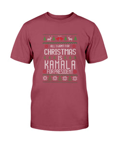 All I Want For Christmas Is Kamala Harris for President Classic Fit Tagless T-Shirt