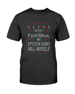 Merry Christmas and Epstein Didn't Kill Himself Classic Fit Tagless T-Shirt