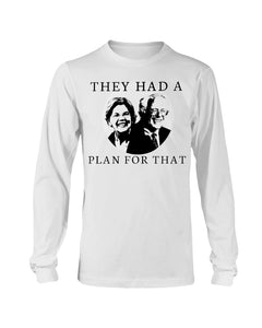 """They Had a Plan For That"" Classic Fit Long Sleeve T-Shirt"