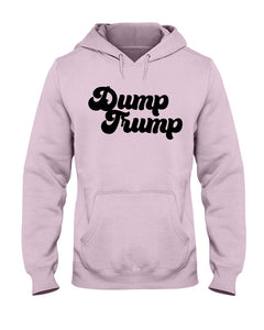 Dump Trump Classic Fit Pullover Hooded Sweatshirt